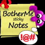 Sticky Note BotherMe Reminder