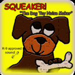 SQUEAKER! Dog Toy Noise Maker
