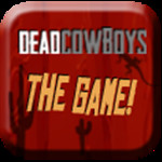 Dead Cowboys - The Game