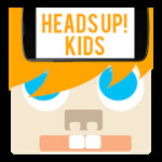 Heads Up! Kids Edition